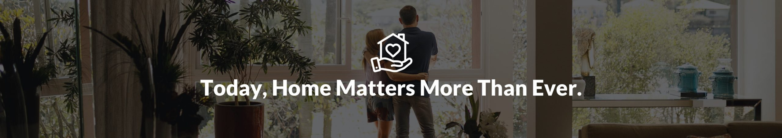 Couple looking outside_home matters more than ever