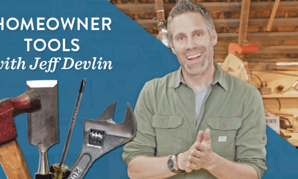 Build A Home Tool Kit With Carpenter & TV Host Jeff Devlin