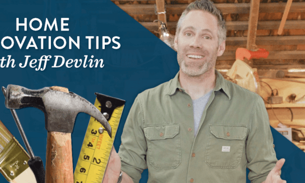 Add Value To Your Home With These Tips From TV's Jeff Devlin